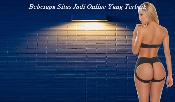 Beberapa Situs Judi Online Yang Terbaik